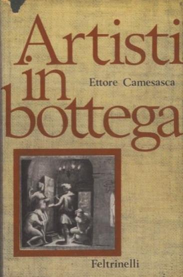 Ettore Camesasca Artisti in Bottega