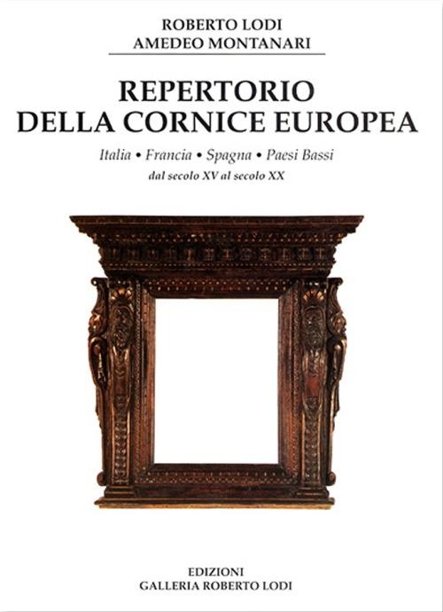 Roberto Lodi Repertorio_cornice_europea_edizioni_galleria_roberto_lodi